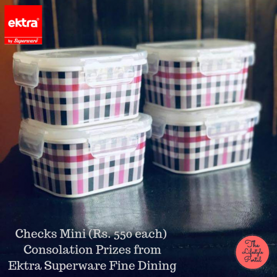 Checks Mini (Rs. 550 each) Consolation Prizes from Ektra Superware Fine Dining