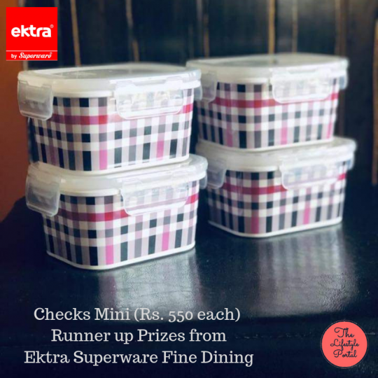 Runners Up Prizes_Checks Mini (Rs. 550 each) from Ektra Superware Fine Dining